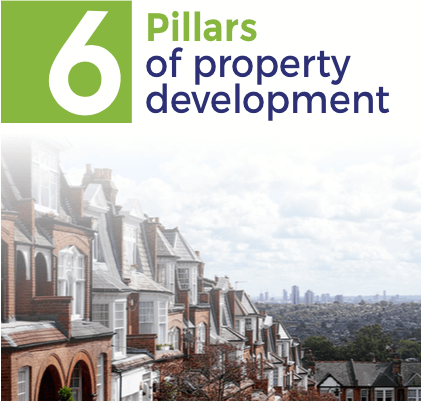 6 pillars of property development
